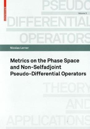 Large book cover: Metrics on the Phase Space and Non-Selfadjoint Pseudo-Differential Operators
