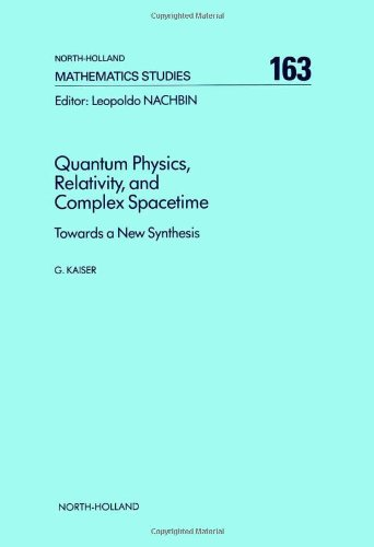 Large book cover: Quantum Physics, Relativity, and Complex Spacetime