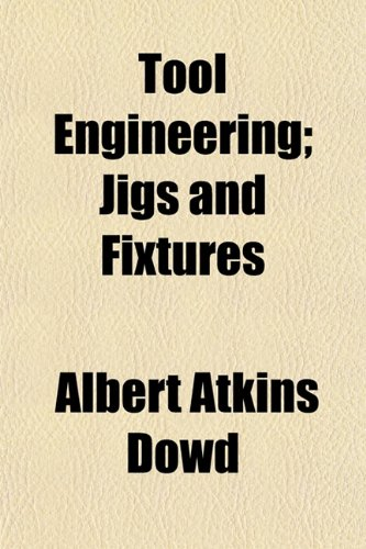Large book cover: Tool Engineering; Jigs And Fixtures