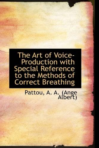 Large book cover: The Art of Voice-Production with Special Reference to the Methods of Correct Breathing