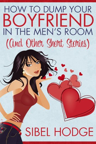 Large book cover: How to Dump Your Boyfriend in the Men's Room