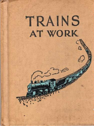Large book cover: Trains at Work