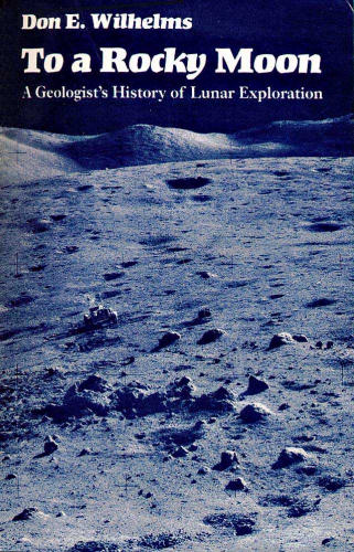 Large book cover: To a Rocky Moon: A Geologist's History of Lunar Exploration