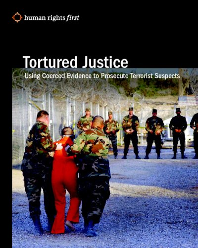 Large book cover: Tortured Justice: Using Coerced Evidence to Prosecute Terrorist Suspects