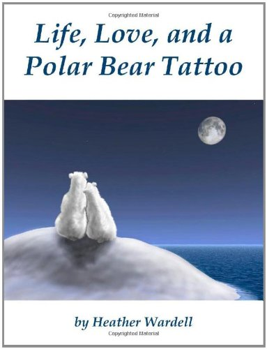 Large book cover: Life, Love, and a Polar Bear Tattoo