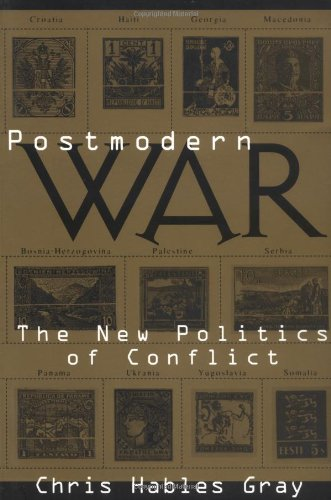 Large book cover: Postmodern War: The New Politics of Conflict