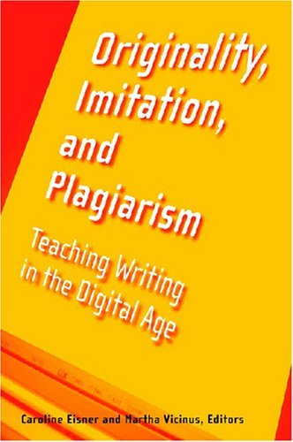 Large book cover: Originality, Imitation, and Plagiarism: Teaching Writing in the Digital Age