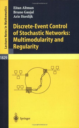 Large book cover: Discrete-Event Control of Stochastic Networks: Multimodularity and Regularity