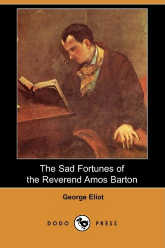 Large book cover: The Sad Fortunes of the Reverend Amos Barton