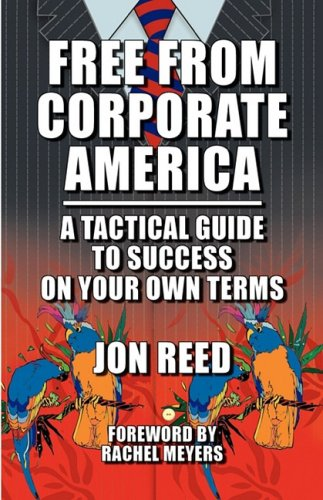 Large book cover: Free From Corporate America: A Tactical Guide to Success on Your Own Terms