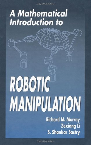 Large book cover: A Mathematical Introduction to Robotic Manipulation
