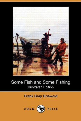 Large book cover: Some Fish and Some Fishing