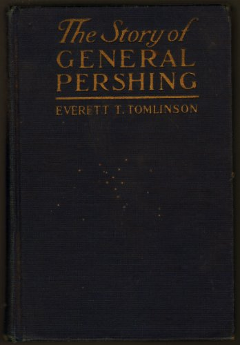 Large book cover: The Story of General Pershing