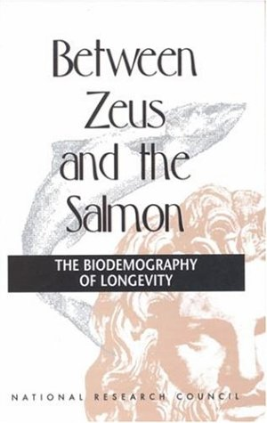 Large book cover: Between Zeus and the Salmon: The Biodemography of Longevity