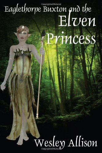 Large book cover: Eaglethorpe Buxton and the Elven Princess