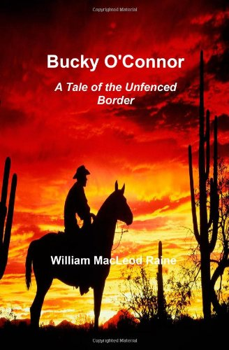 Large book cover: Bucky O'Connor: A Tale of the Unfenced Border
