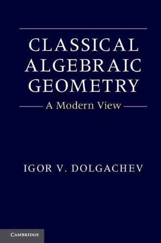 Large book cover: Classical Algebraic Geometry: A Modern View