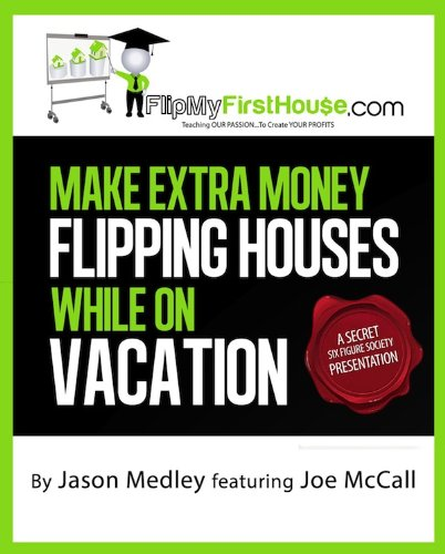 Large book cover: Make Extra Money Flipping Houses While On Vacation