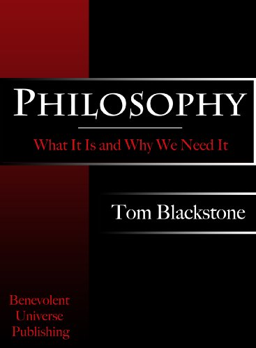 Large book cover: Philosophy: What It Is and Why We Need It