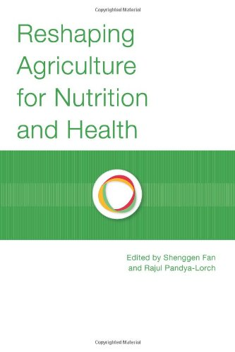 Large book cover: Reshaping Agriculture for Nutrition and Health