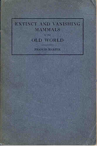 Large book cover: Extinct and Vanishing Animals of The Old World
