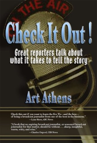 Large book cover: Check It Out!: Great Reporters on What It Takes to Tell the Story