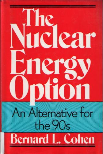 Large book cover: The Nuclear Energy Option: An Alternative for the 90's