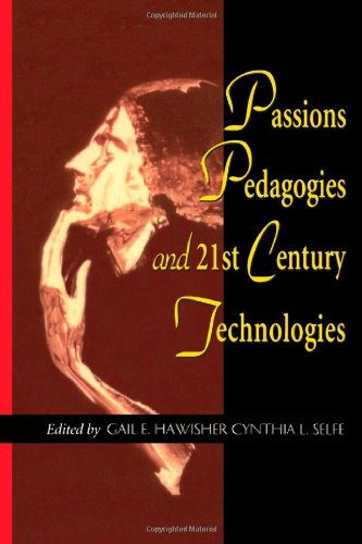Large book cover: Passions, Pedagogies, and 21st Century Technologies