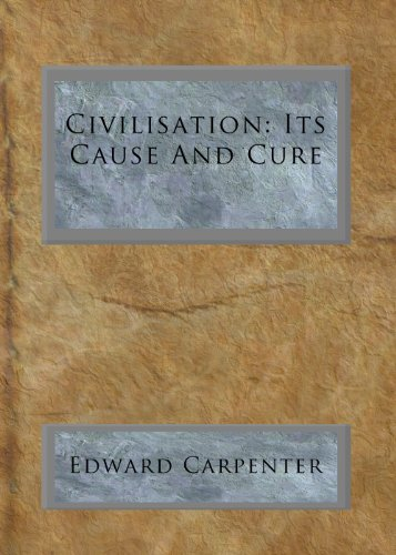 Large book cover: Civilisation: Its Cause and Cure