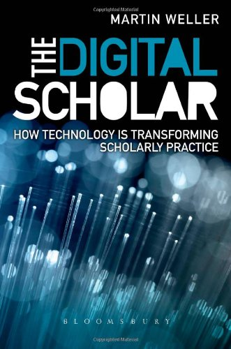 Large book cover: The Digital Scholar: How Technology Is Transforming Scholarly Practice