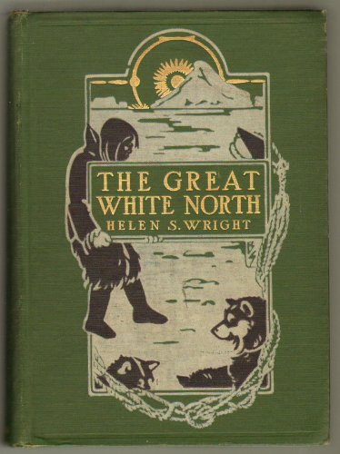 Large book cover: The Great White North: The Story of Polar Exploration