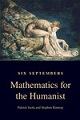 Book cover: Six Septembers: Mathematics for the Humanist