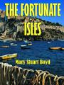Book cover: The Fortunate Isles: Life and Travel in Majorca, Minorca and Iviza