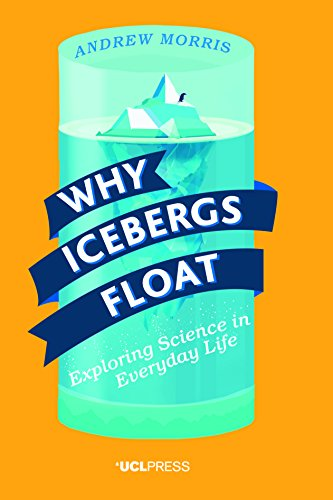 Large book cover: Why Icebergs Float: Exploring Science in Everyday Life