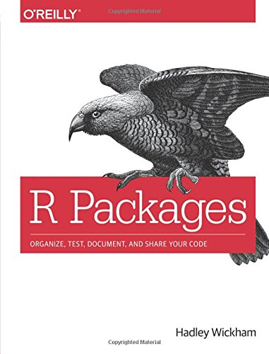 Large book cover: R Packages: Organize, Test, Document and Share Your Code