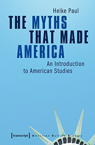 Large book cover: The Myths That Made America: An Introduction to American Studies