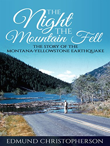 Large book cover: The Night the Mountain Fell: The Story of the Montana-Yellowstone Earthquake