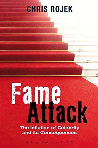 Large book cover: Fame Attack: The Inflation of Celebrity and its Consequences