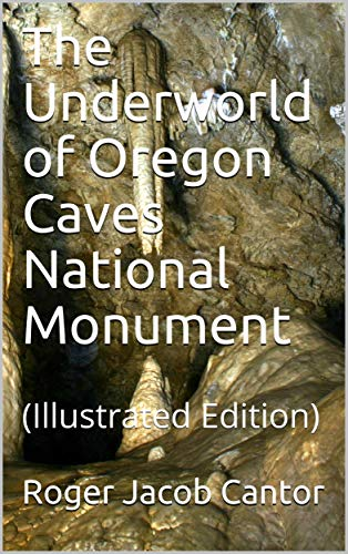 Large book cover: The Underworld of Oregon Caves National Monument