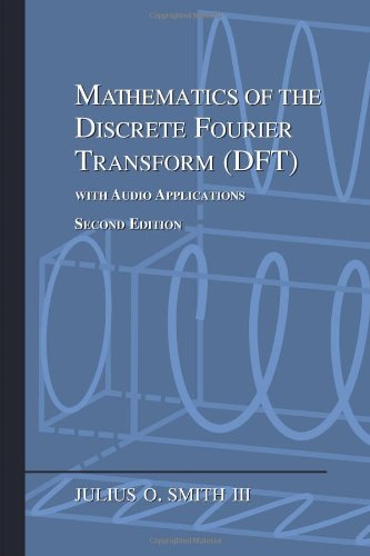 Large book cover: Mathematics of the Discrete Fourier Transform (DFT): with Audio Applications