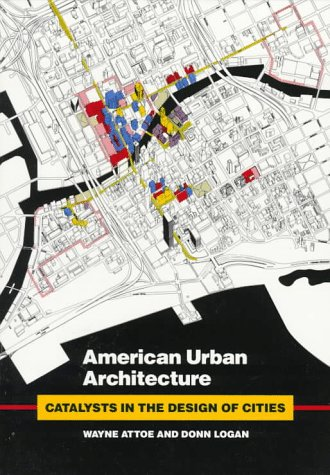 Large book cover: American Urban Architecture: Catalysts in the Design of Cities