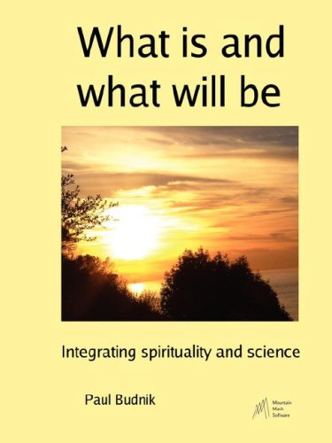 Large book cover: What is and what will be: Integrating spirituality and science