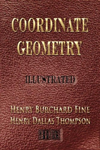 Coordinate Geometry by Henry B  Fine, Henry D  Thompson