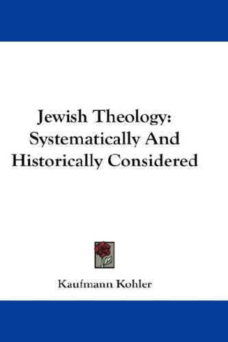 Large book cover: Jewish Theology: Systematically And Historically Considered