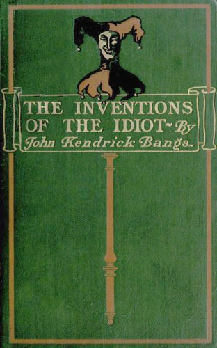 Large book cover: The Inventions of the Idiot