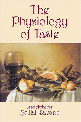 Large book cover: The Physiology of Taste, or Meditations on Transcendental Gastronomy