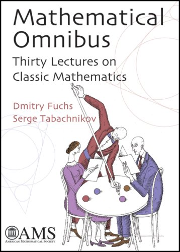 Large book cover: Mathematical Omnibus: Thirty Lectures on Classic Mathematics