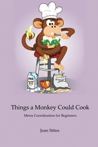 Large book cover: Things a Monkey Could Cook
