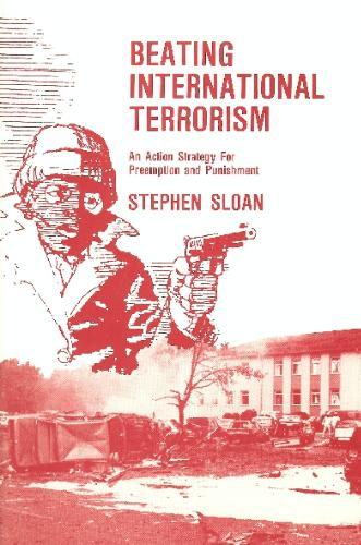 Large book cover: Beating International Terrorism : An Action Strategy for Preemption and Punishment