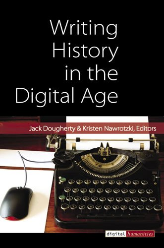 Large book cover: Writing History in the Digital Age